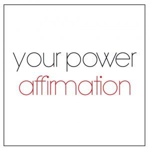 Your power affirmation