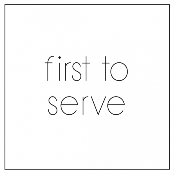 First to Serve