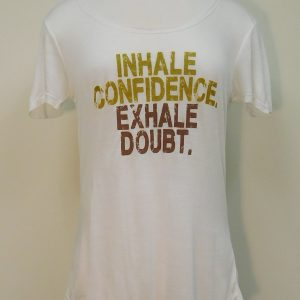 Inhale Confident. Exhale Doubt.